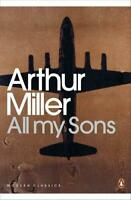 All My Sons (Penguin Modern Classics) by Arthur Miller, NEW Book, FREE & FAST De