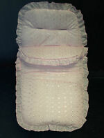 BRAND NEW– FRILLY BRODERIE ANGLAISE FOOTMUFF/COSYTOES FIT NEWBORN/BABY PUSHCHAIR