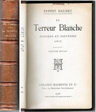 C1 NAPOLEON Daudet LA TERREUR BLANCHE 1815 Reaction Midi RELIE 1906 RESTAURATION