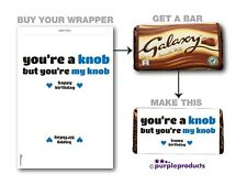 YOU'RE A KNOB BIRTHDAY GIFT FOR HIM BANTER RUDE FUNNY CHOCOLATE BAR WRAPPER