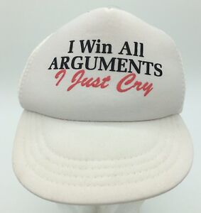 I Win All Arguments I Cry Infant Toddler Size Humor Snapback Trucker Hat