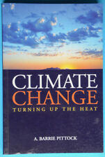 CLIMATE CHANGE - TURNING UP THE HEAT - A. Barrie Pittock - CSIRO Publishing 2005