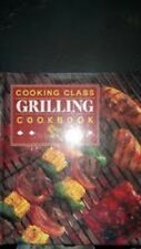 """Cooking Class """"GRILLING"""" Cookbook Padded HC Illustrated Free Shipping"""
