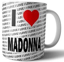 I Love Madonna - Tea - Coffee - Mug - Cup - Birthday - Christmas - Gift
