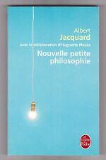 Nouvelle Petite Philosophie - Albert Jacquard .Poche . TB état  .