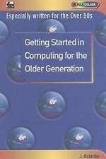 Getting Started in Computing for the Older Generation, Gatenby, James, Excellent