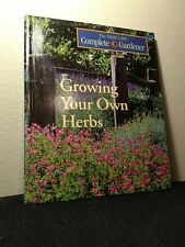 Growing Your Own Herbs (Time-Life Complete Gardener) (1996 Hardcover)