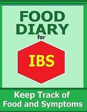 NEW Food Diary for IBS: Keep Track of Food and Symptoms by Frances P Robinson