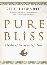 Pure Bliss: The art of living in soft time,Gill Edwards- 9780749921545