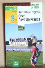Oise Parc naturel régional balades à pied dans l'Oise pays de France  /T35