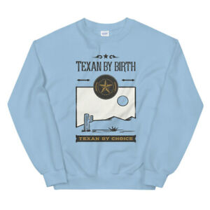 Texan By Birth Texan By Choice Unisex Sweatshirt Various Colors/Sizes