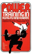 Power Training in Kung-Fu and Karate: Supplementary Exercises f .9781842551899