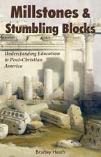 Millstones & Stumbling Blocks: Understanding Education in Post-Christian Americ
