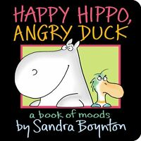 Happy Hippo, Angry Duck: A Book of Moods (Boynton on Board) by Sandra Boynton