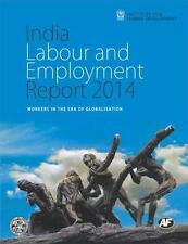 India Labour and Employment Report 2014: Workers in the Era of Globalisation, In