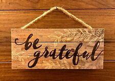 "BE GRATEFUL lath wood hanging sign 10 x 4.5"" P Graham Dunn"