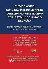 Memorias Del Congreso Internacional de Derecho Administrativo Dr. Raymundo...