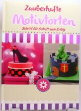 Zauberhafte Motivtorten + Umfangreiches Kochbuch / Backbuch mit tollen Ideen +
