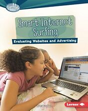 Smart Internet Surfing: Evaluating Websites and Advertising (Searchlight Books