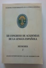 Academia Puertorriquena de la Lengua Espanola XII Congreso Memoria I 2002