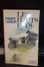 Philippe Lamour. LES HAUTS PAYS.  (Montagne. Montagnards. Queyras. Hautes-Alpes)