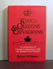 Kings, Queens and Canadians, Canada's Infatuation with the British Royal Family