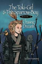 The Toki-Girl and the Sparrow-Boy Book Two: Chasing Dreams (Volume 2)