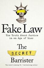 Fake Law The Truth About Justice in an Age by Secret Barrister Hardback NEW