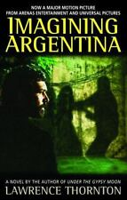 Imagining Argentina by Lawrence Thornton (1991, Paperback)