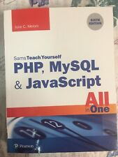 Sams Teach Yourself: Php, MySql and JavaScript All in One, Sams Teach.