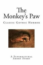 NEW The Monkey's Paw: A Supernatural Short Story by W. W. Jacobs