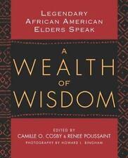 A Wealth of Wisdom : Legendary African American Elders Speak by Camille O....