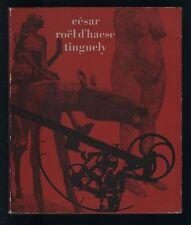 {Nouveau Réalisme] César Roël d'Haese Jean Tinguely nb. ill. bel exemplaire