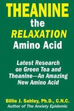 Theanine, The Relaxation Amino Acid: An Amazing New Amino Acid