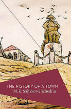 The History of a Town by M. E. Saltykov-Shchedrin (Paperback, 2016)