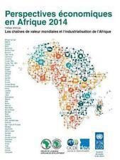 Perspectives Economiques en Afrique 2014 : Les Chaines de Valeur Mondiales et...