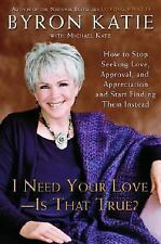I Need Your Love - Is That True? : How to Find All the Love, Approval, and...