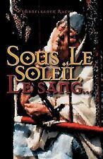 Sous le Soleil : Le Sang... by Abdelkader Rachi (2011, Paperback)