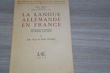 PAUL LEVY LA LANGUE ALLEMANDE EN FRANCE   Tome VIII de 1830 à nos jours / H5NP
