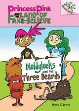 Princess Pink and the Land of Fake Believe #1: Moldylocks and the Three...