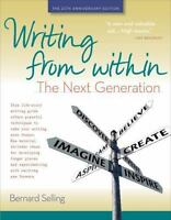 Writing from Within: The Next Generation: By Selling, Bernard