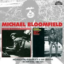 Michael Bloomfield - Between the Hard Place & the Ground / Cruisin for [New CD]