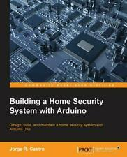 Building a Home Security System with Arduino by Jorge R. Castro (English) Paperb