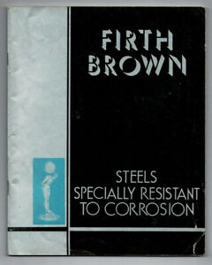 Firth Brown / Trade Catalogue Steels Specially Resistant to Corrosion 1934