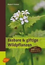 Essbare und giftige Wildpflanzen von Bruno P. Kremer (2017, Klappenbroschur)