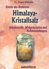Jürgen Weihofen: Himalaya-Kristallsalz, Essenz des Urmeeres