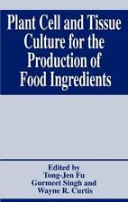 Plant Cell and Tissue Culture for the Production of Food Ingredients by...