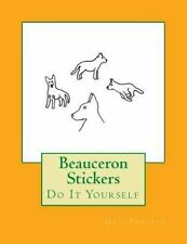 Beauceron Stickers : Do It Yourself by Gail Forsyth (2016, Paperback)