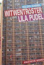 ASIEN Witwentröster und lila Pudel - Holger Hommel 2010 geb.