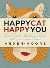 Happy Cat, Happy You: Quick Tips for Building a Bond with Your Feline-ExLibrary